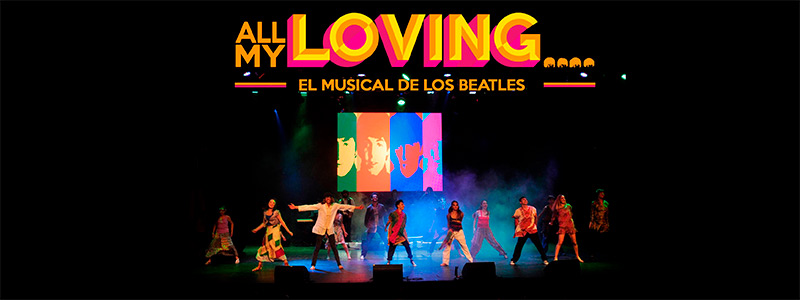 ALL MY LOVING...EL MUSICAL DE LOS BEATLES